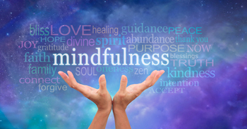 Mindfulness: Living in the Moment