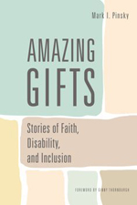 Amazing Gifts: Stories of Faith, Disability and Inclusion