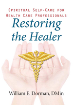 Restoring the Healer: Spiritual Self-Care for Health Professionals