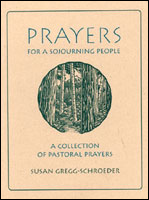 Prayers for a Sojourning People: A Collection of Pastoral Prayers