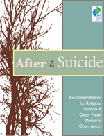 After a Suicide: Recommendations for Religious Services and Other Public Memorial Services