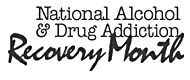 National Alcohol & Drug Addiction Recovery Month
