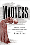 Madness: American Protestant Responses to Mental Illness